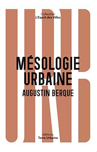Note de lecture : Augustin BERQUE, Mésologie urbaine,